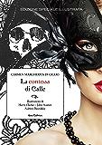 La contessa di Calle: Edizione integrale illustrata