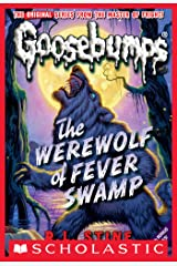 Werewolf of Fever Swamp (Classic Goosebumps #11) Kindle Edition