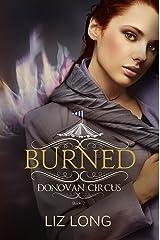 Burned: A Donovan Circus Novel (Donovan Circus Series Book 2) Kindle Edition