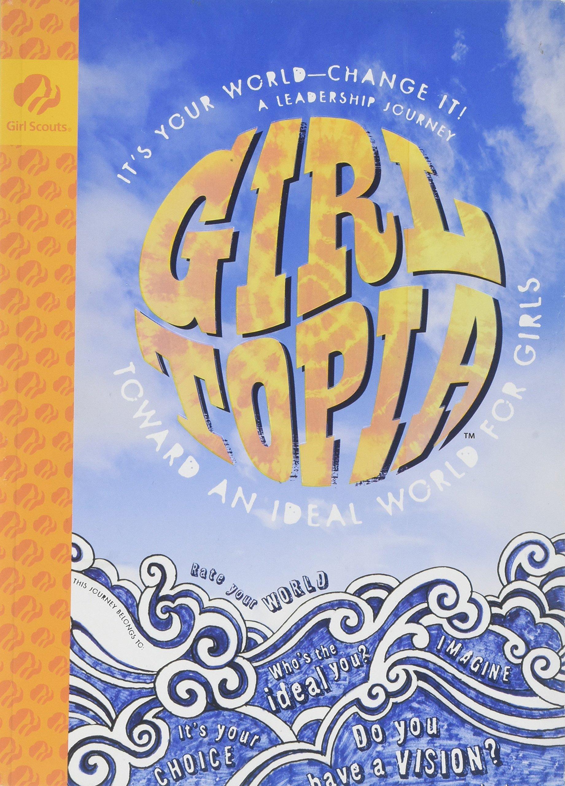 Girl Topia (Girl Scout Journey Books, Senior Book 1) PDF