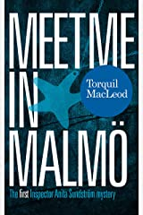 Meet me in Malmö: The first Inspector Anita Sundström mystery (Inspector Anita Sundström Mysteries Book 1) Kindle Edition