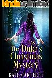 The Duke's Christmas Mystery: A Regency Romance Christmas Mystery