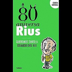 80 Aniversarius (80 Aniversarius 4): Queremos tanto a Eduardo del Río (Spanish Edition)