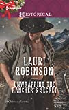 Unwrapping the Rancher's Secret (Harlequin Historical Romance)