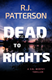 Dead to Rights (A Cal Murphy Thriller Book 10)