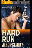 Hard Run: Action Adventure Pulp Thriller Book #4 (Michelle Angelique Avenging Angel Series)