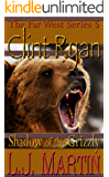 Shadow of the Grizzly - A Clint Ryan Western