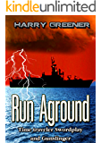 TIME TRAVEL:ACTION ADVENTURE:BATTLESHIP:PIRATE:SCIENCE FICTION: Run Aground (War Ship Navy Military): (Time traveler Swordplay and Gunslinger)