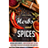 Herbs and Spices: Natural Health Benefits - What Doctors Don't Tell You! Super Charge Your Health with Natural Herbs and Spices (Herbal Remedies! The Complete ... Health and Wellness Using Herbs and Spices)