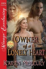 Owner of a Lonely Heart (Siren Publishing Menage Everlasting) Kindle Edition