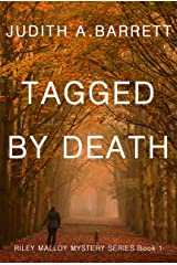 TAGGED BY DEATH (RILEY MALLOY MYSTERY SERIES Book 1) Kindle Edition