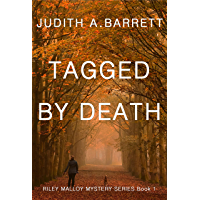 TAGGED BY DEATH (RILEY MALLOY MYSTERY SERIES Book 1) (English Edition)