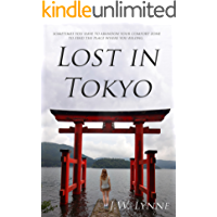 Lost in Tokyo: A girl travels to Japan to follow her missing mother's bucket list (set in Tokyo, Kyoto, Nara, Kamakura…