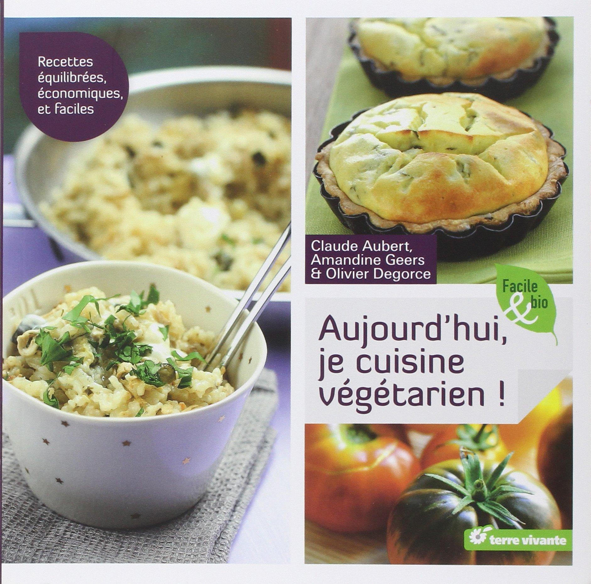 Amazon fr aujourd hui je cuisine vegetarien claude aubert for Amenagement jardin wepion