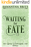 Waiting for Fate (The Dual Court Series Book 3)