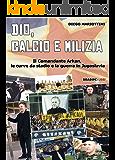 Dio, calcio e milizia: Il Comandante Arkan, le curve da stadio e la guerra in Jugoslavia
