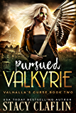 Pursued Valkyrie (Valhalla's Curse Book 2)