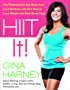 HIIT It!: The Fitnessista's Get More From Less Workout and Diet Plan to Lose Weight and Feel Great Fast