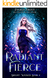 Bright Wicked 2: Radiant Fierce (A Fantasy Romance)