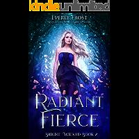 Bright Wicked 2: Radiant Fierce (A Fantasy Romance)