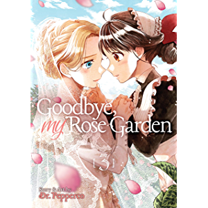 Goodbye, My Rose Garden Vol. 3