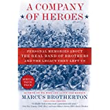 A Company of Heroes: Personal Memories about the Real Band of Brothers and the Legacy They Left Us