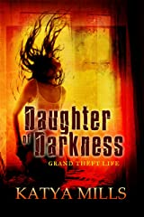 Grand Theft Life (Daughter of Darkness Book 1) Kindle Edition