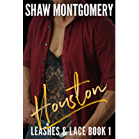 Houston (Leashes & Lace Book 1) (English Edition)