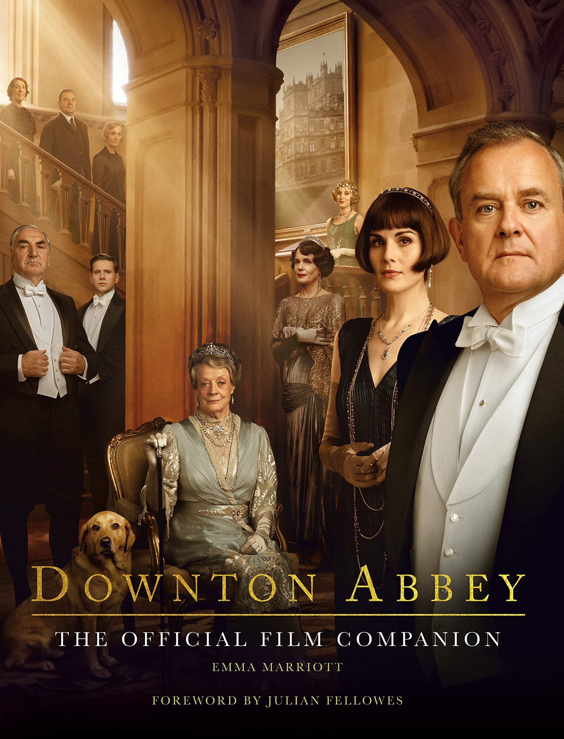 Downton Abbey: The Official Film Companion by MACMILLAN/MPS