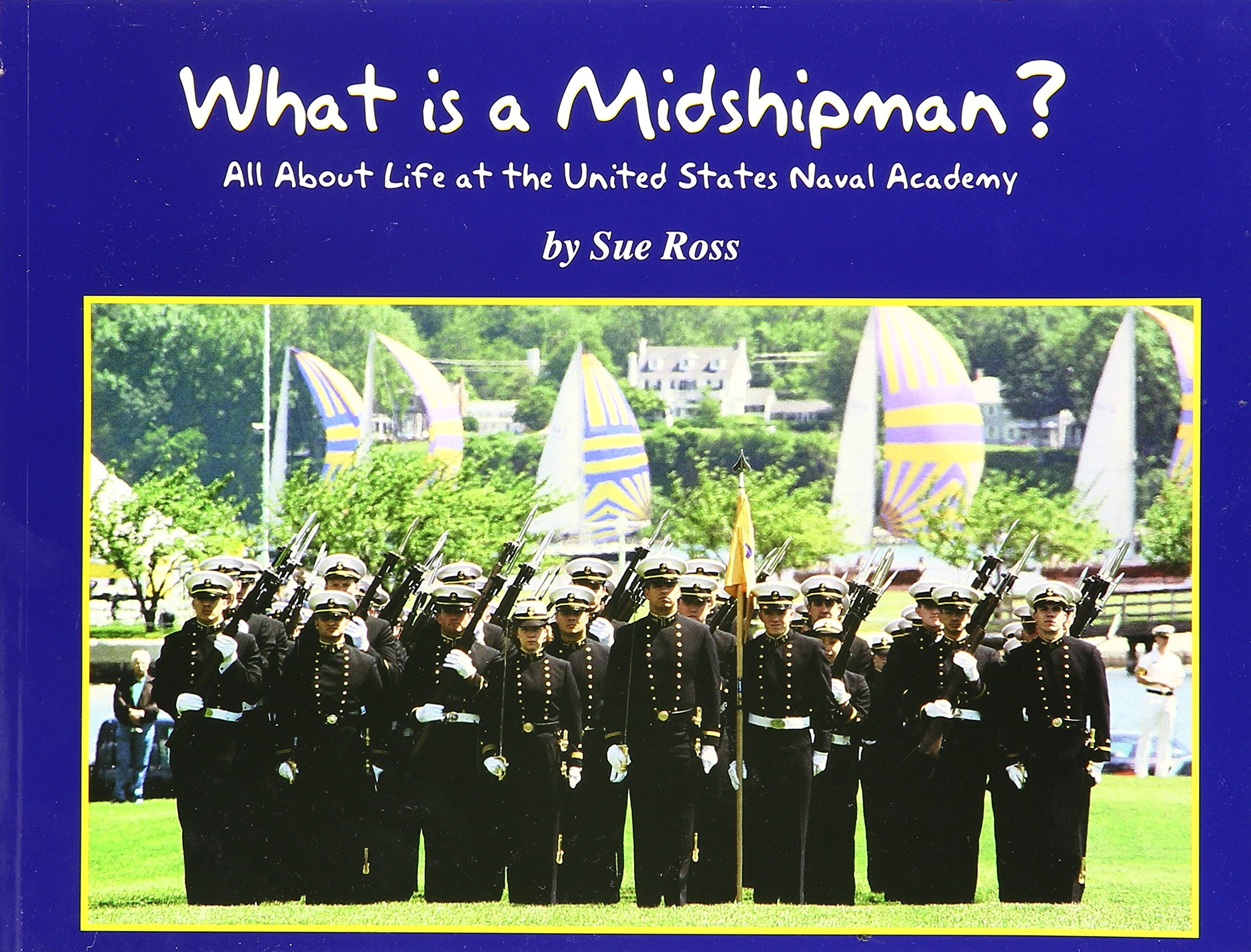 Download What is a Midshipman: All About Life at the United States Naval Academy ebook