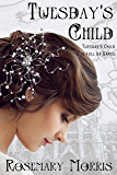 Tuesday's Child (Heroines Born on Each Day of the Week Book 3)