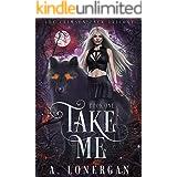 Take Me (Crimson Pack Trilogy Book 1)