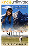 Mail Order Bride: A Perfect Match for Millie: Sweet, Clean, Inspirational Western Historical Romance