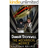 The Mechanical Menace (The Bulletproof Adventures of Damian Stockwell Series Book 3)