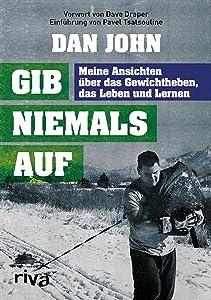 Gib niemals auf: Meine Ansichten über das Gewichtheben, das Leben und Lernen (German Edition)