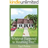Whatever Happened to Mourning Free? (The Olivia Series Book 3)