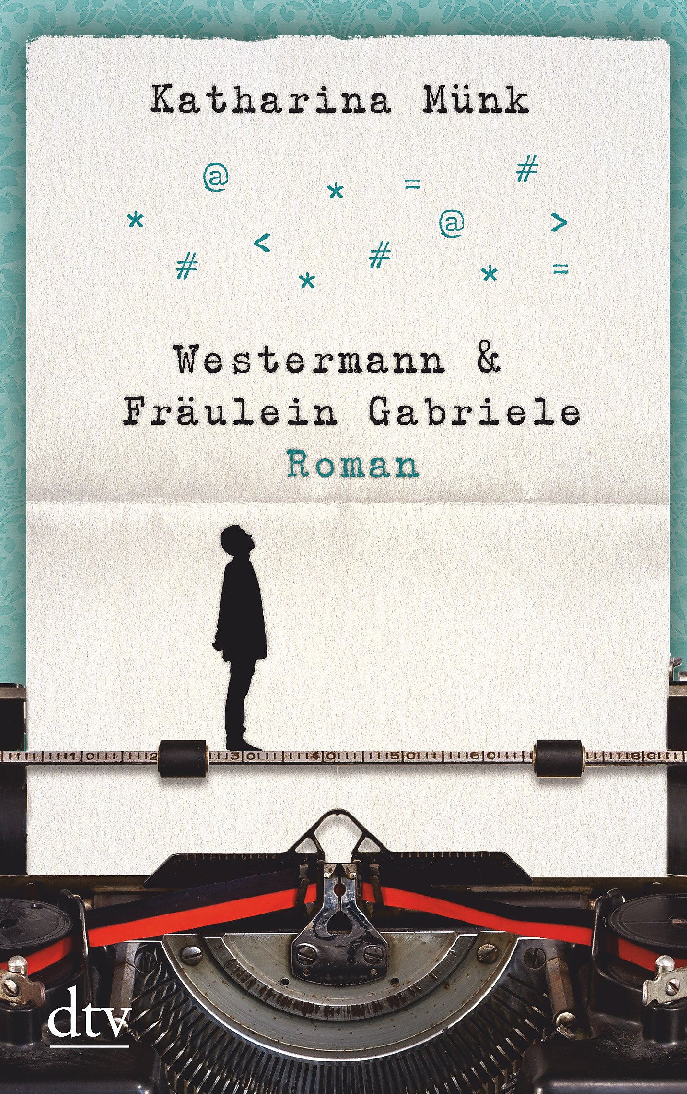 Westermann und Fräulein Gabriele: Roman