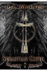 Sebastian Cupid (The Arrows Book 1) Kindle Edition