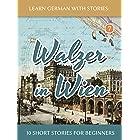 Learn German With Stories: Walzer in Wien - 10 Short Stories For Beginners (Dino lernt Deutsch - Simple German Short Stories