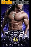 Rebel: A Sci Fi Academy Romance (Alien Warrior Academy Book 2)