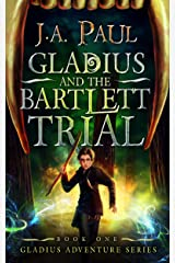 Gladius and the Bartlett Trial (Gladius Adventure Series Book 1) Kindle Edition