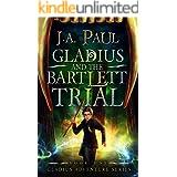 Gladius and the Bartlett Trial (Gladius Adventure Series Book 1)