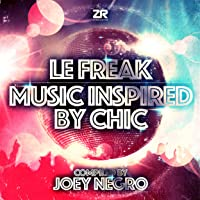 Le Freak - Music Inspired by Chic compiled by Joey Negro