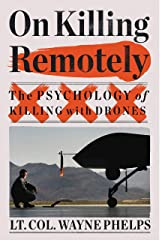 On Killing Remotely: The Psychology of Killing with Drones Kindle Edition
