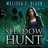 Shadow Hunt: Disrupted Magic, Book 3