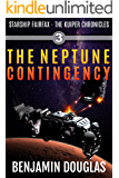 The Neptune Contingency: Starship Fairfax Book 3 - The Kuiper Chronicles