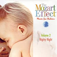 The Mozart Effect: Music for Babies Volume 2 - Nighty Night