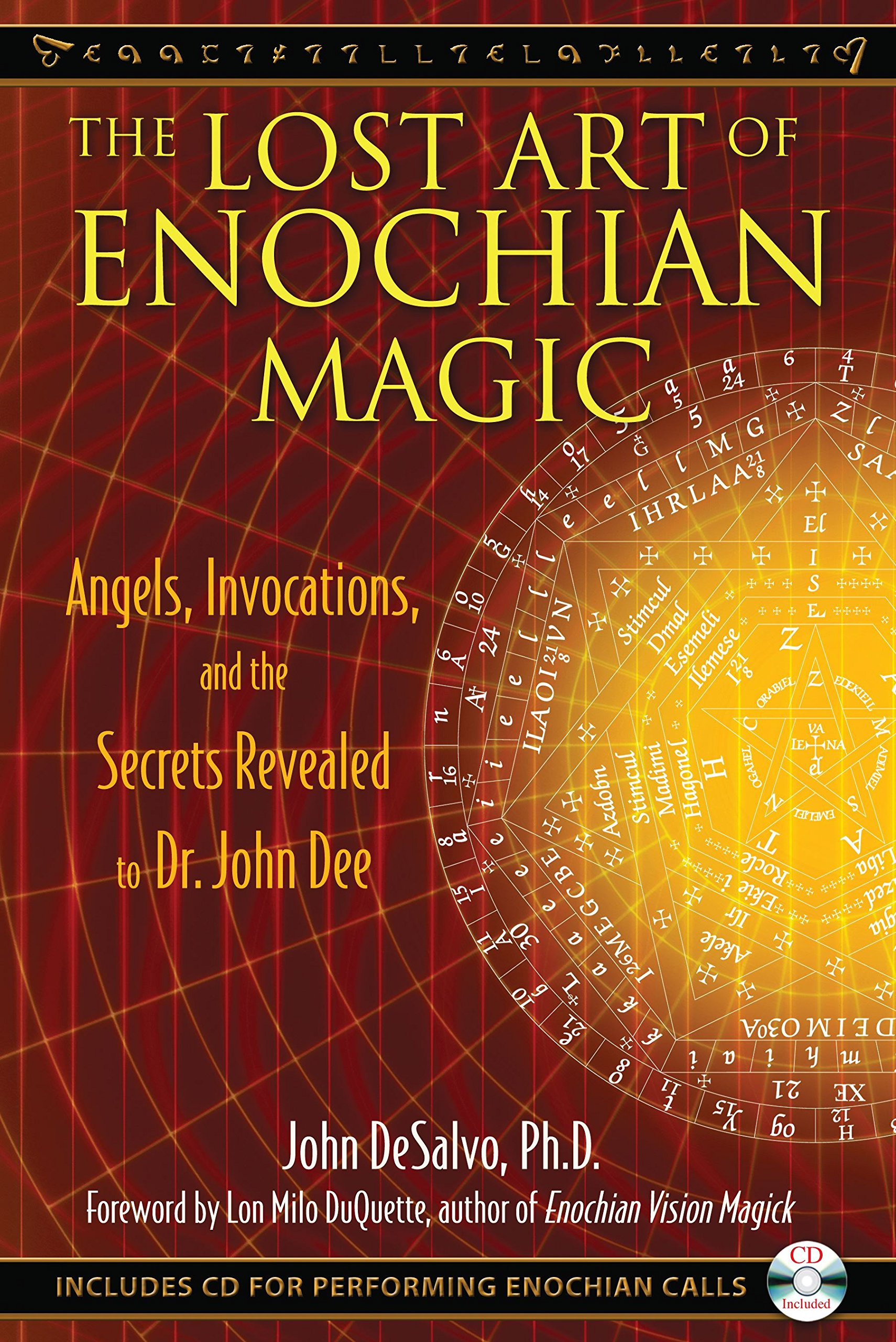 The Lost Art of Enochian Magic: Angels, Invocations, and the Secrets Revealed to Dr. John Dee ebook