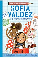 Sofia Valdez and the Vanishing Vote (The Questioneers) Kindle Edition