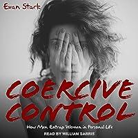 Coercive Control: How Men Entrap Women in Personal Life
